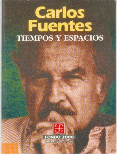 Tiempos y espacios: FUENTES, Carlos