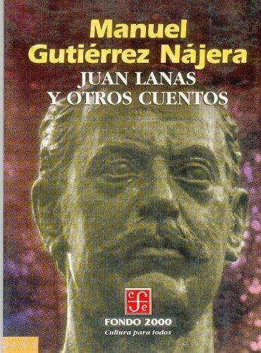 Juan Lanas y otros cuentos (Psiquiatria y: Manuel, Gutiérrez Nájera
