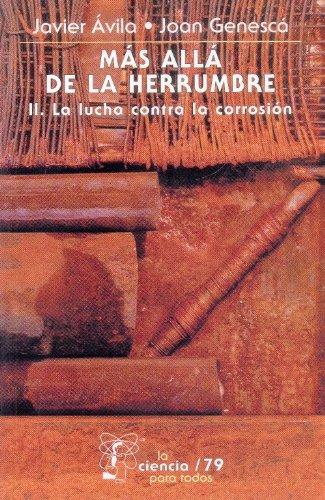 9789681652647: Mas alla de la herrumbre, II: La lucha contra la corrosion (Ciencia Para Todos) (Spanish Edition)