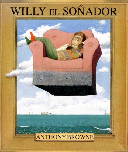 9789681652777: Willy el sonador/ Willy the Dreamer (Spanish Edition)
