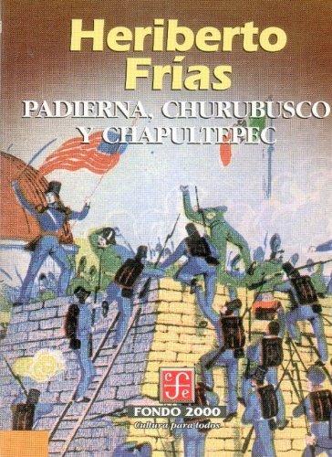 9789681652845: Padierna, Churubusco y Chapultepec (Literatura) (Spanish Edition)