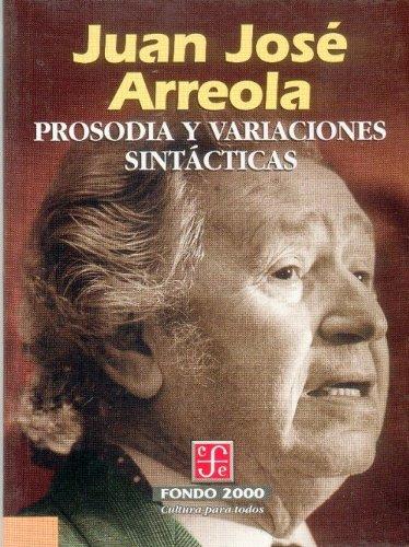 Prosodia y variaciones sintácticas (Literatura) (Spanish Edition): José, Arreola Juan
