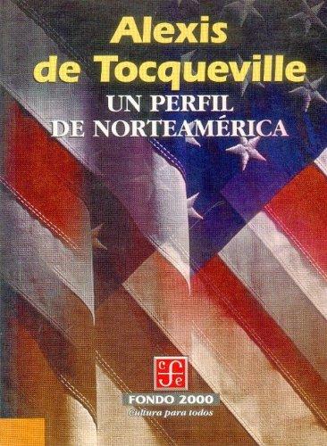 9789681653095: Un perfil de Norteamérica (Poltica) (Spanish Edition)