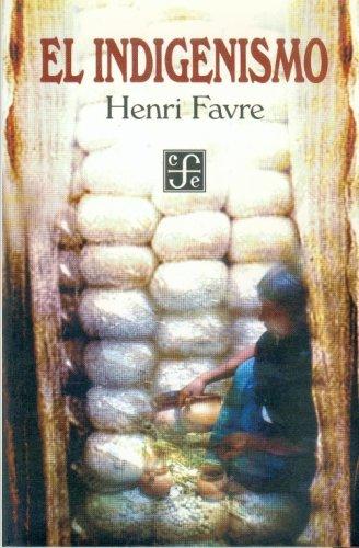 9789681653316: El indigenismo (Coleccion Popular (Fondo de Cultura Economica)) (Spanish Edition)