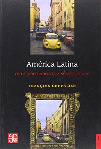 América Latina : De la Independencia a: Chevalier François
