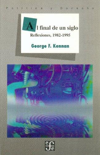 9789681653682: Al final de un siglo (reflexiones,1982-1995)
