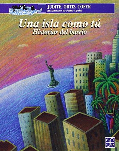 9789681654412: Una isla como tú, historias del barrio : para mi familia aquí y en la isla (Spanish Edition)
