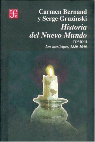 9789681654788: Historia del Nuevo Mundo, II : los mestizajes (1550-1640) (Spanish Edition)