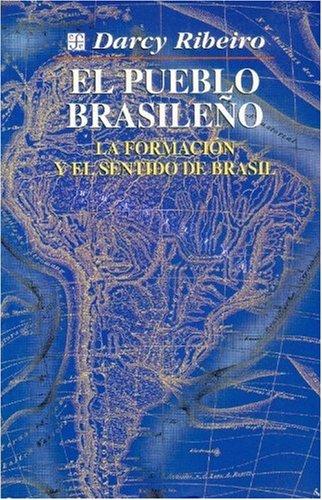 9789681654870: El pueblo brasileño. la formacion y el sentido de Brasil