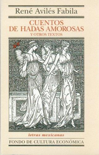 Cuentos de hadas amorosas y otros textos (Letras Mexicanas) (Spanish Edition): Avilà s Fabila RenÃ