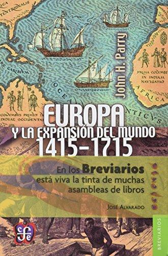 9789681654948: Europa y la expansión del mundo (1415-1715) (Literatura) (Spanish Edition)