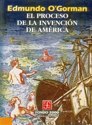 9789681655068: El proceso de la invención de América (Historia) (Spanish Edition)