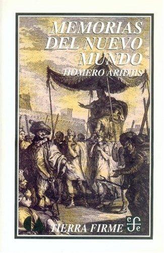 Memorias del Nuevo Mundo (Spanish Edition): Aridjis Homero