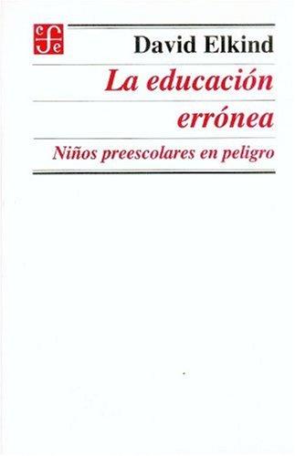 9789681655525: La educacion erronea (Literatura)