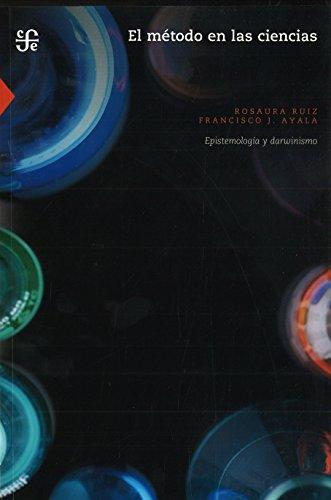 9789681655754: EL MÉTODO EN LAS CIENCIAS EPISTEMOLOGÍA Y DARWINISMO (Literatura)
