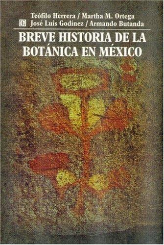 Breve historia de la botanica en Mexico (Spanish Edition): Teofilo et al. Herrera
