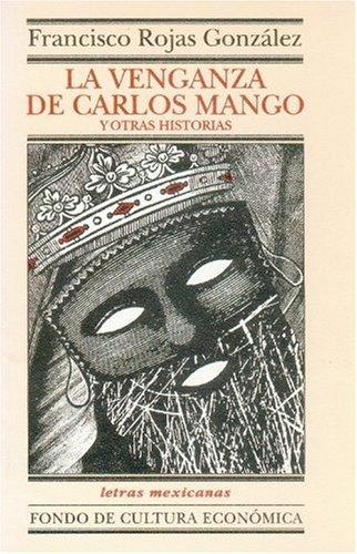 La venganza de Carlos Mango y otras: Francisco, Rojas González