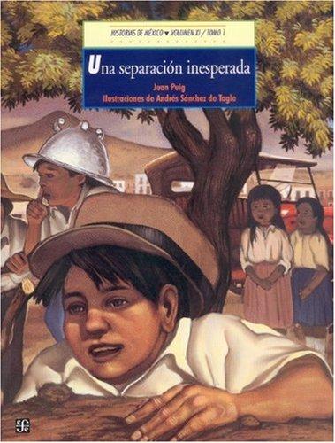 Historias de Mexico: Mexico Siglo XX, Tomo 1: Una Separacion Inesperada / Tomo 2: Aquellos ...