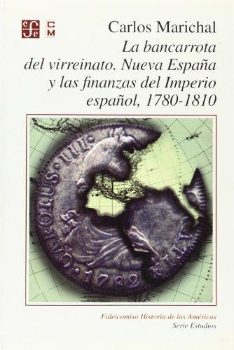 9789681656751: La bancarrota del virreinato. nueva España y las finanzas del imperioespañol, 1780-1810 (Fideicomiso Historia De Las Americas)