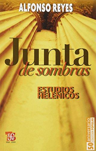 Junta de sombras. Estudios helénicos (Coleccion Popular: Alfonso, Reyes