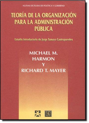 Teoría de la organización para la administración: Harmon, Michael M./