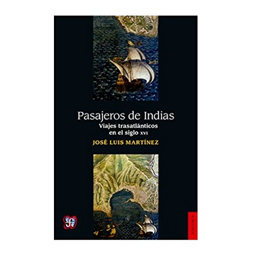 9789681657543: Pasajeros de indias. Viajes transatlánticos en el siglo XVI (Literatura)