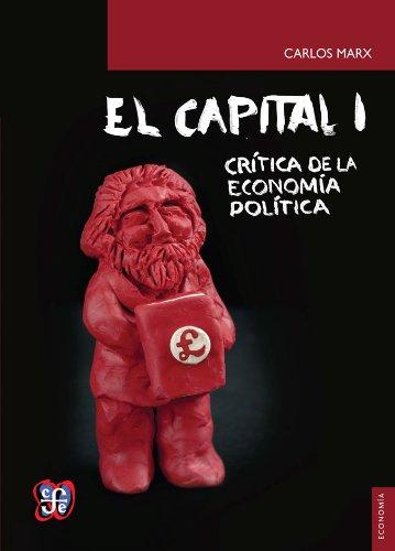 9789681657604: Capital I, El - Critica de La Economia Politica