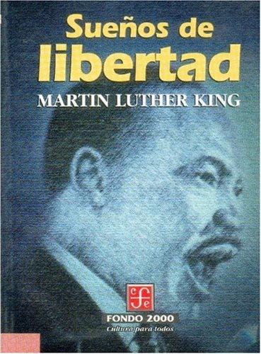 Sue?os de libertad (Fondo 2000) (Spanish Edition): King Martin Luther