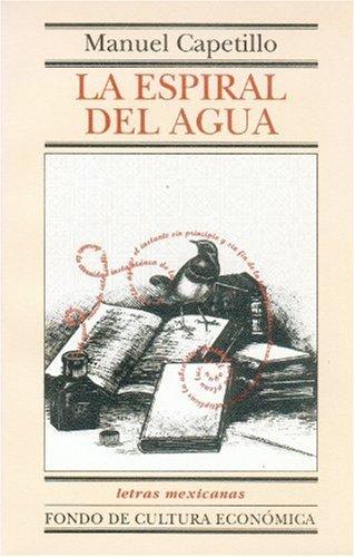 La espiral del agua (Letras Mexicanas) (Spanish: Capetillo Manuel