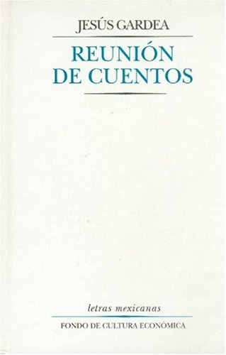 9789681658120: Reunión de cuentos (Letras Mexicanas) (Spanish Edition)