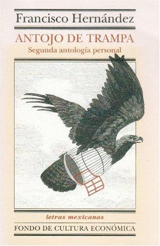 9789681658229: Antojo de trampa: segunda antología personal (Letras Mexicanas) (Spanish Edition)