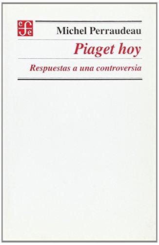 Piaget hoy. Respuestas a una controversia (Spanish: Michel, Perraudeau