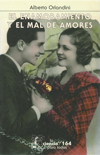 El Enamoramiento y El Mal de Amores: Alberto Orlandini