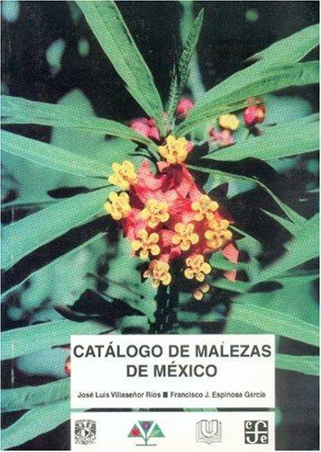 9789681658786: Catálogo de malezas de México (Texto Cientifico Universitario) (Spanish Edition)
