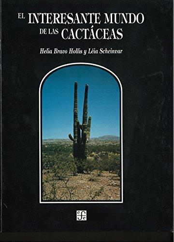 9789681658823: El interesante mundo de las cactáceas (Seccion De Obras De Ciencia Y Tecnologia) (Spanish Edition)