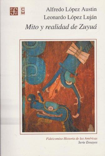 9789681658892: Mito y realidad de Zuyuá : Serpiente Emplumada y las transformaciones mesoamericanas del clásico al posclásico (Fideicomiso Historia De Las Americas) (Spanish Edition)