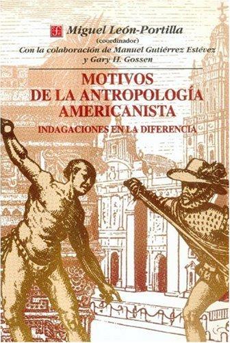 Motivos de la antropología americanista. Indagaciones en la diferencia.: LEON-PORTILLA, ...