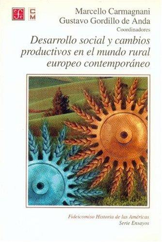 Desarrollo social y cambios productivos en el: Carmagnani Marcello y