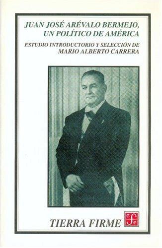 9789681659561: Juan José Arévalo Bermejo, un político de América (Especiales de a la Orilla del Viento) (Spanish Edition)