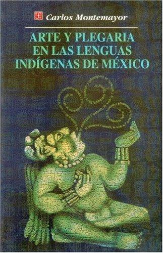 Arte y plegaria en las lenguas indígenas: Carlos, Montemayor