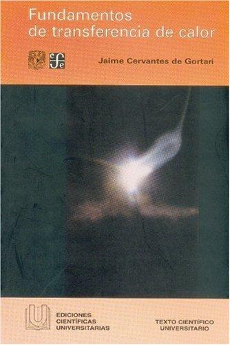 Fundamentos de transferencia de calor (Ediciones Cientficas: Jaime, Cervantes de