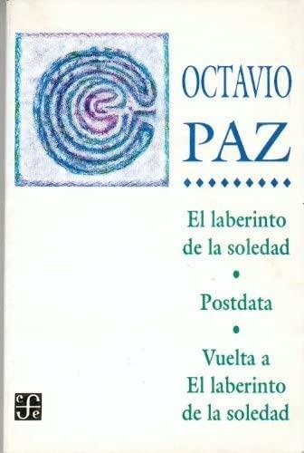 9789681659707: El laberinto de la soledad, Postdata, Vuelta a El laberinto de la soledad (Spanish Edition)