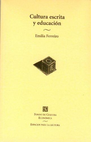 9789681659738: Cultura escrita y educación. Conversaciones de Emilia Ferreiro con José A. Castorina, Daniel Goldin y Rosa M. Torres (Serie Ensayos)