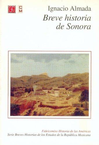 9789681659912: Breve historia de Sonora (Spanish Edition)