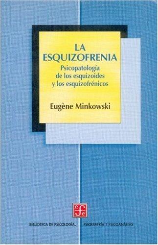 9789681659974: La esquizofrenia. Psicopatología de los esquizoides y los esquizofrénicos (Spanish Edition)