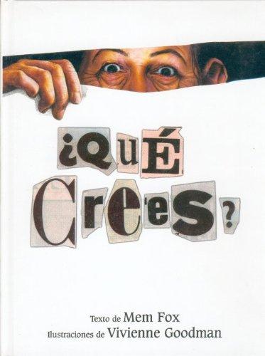 Que Crees?: Fox Mem, Mem Fox, Vivienne Goodman (Illustrator)