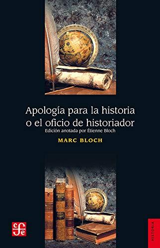 9789681660307: Apologia Para La Historia O El Oficio de Historiador (Libros de Texto)