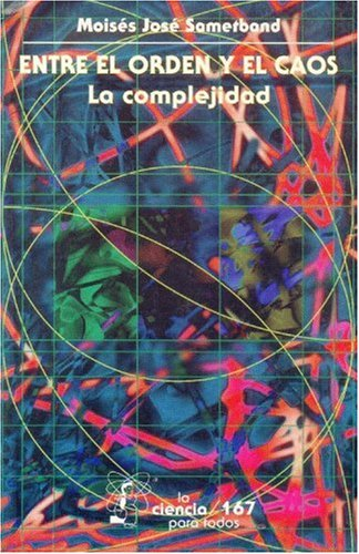 9789681660512: Entre el orden y el caos: la complejidad (Spanish Edition)