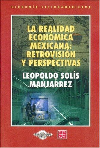 9789681660550: La realidad económica mexicana: retrovisión y perspectivas (Lengua y Estudios Literarios) (Spanish Edition)