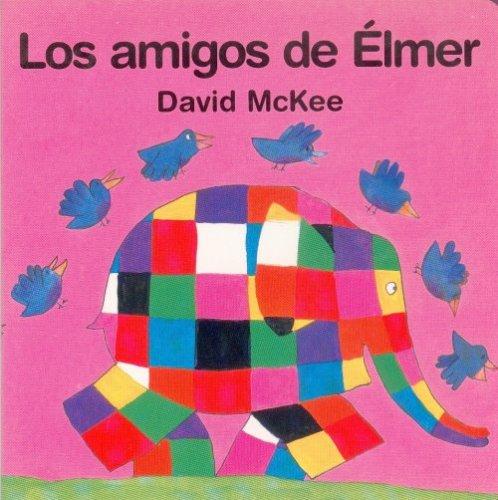 9789681660666: Los Amigos de Elmer